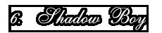 6ShadowBoy